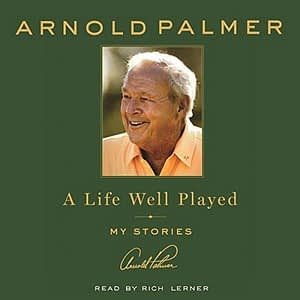 Arnold Palmer A Life Well Played